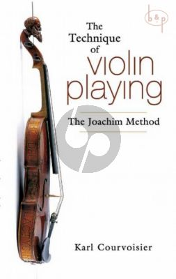 The Technique of Violin Playing (The Joachim Method) ((edited by H.E. Krehbiel)