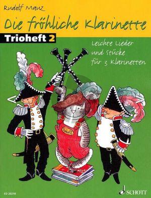 Mauz Die Frohliche Klarinette Trioheft 2 (Neuauflage) (Leichte Lieder & Stucke 3 Clar.)