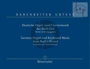 Deutsche Orgel & Claviermusik der Bach-Zeit (Werke in Erstausgaben)