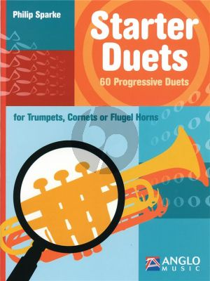 Sparke Starter Duets 60 Progressive Duets for Trumpets, Cornets or Flugel Horns (very easy to easy)