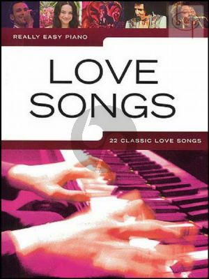 Really Easy Piano Love Songs (22 Classic Love Songs)