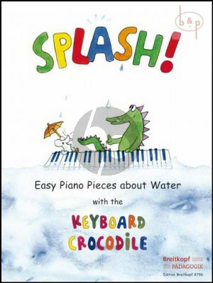 Splash! (Easy Piano Pieces about Water with the Keyboard Crocodile) (edited by Daxbox- Schneider and Weinhandl)