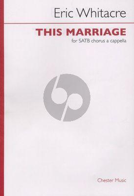 Whitacre This Marriage SATB