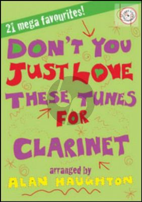 Don't You Just Love these Tunes (21 Mega Favourites) (Clarinet)