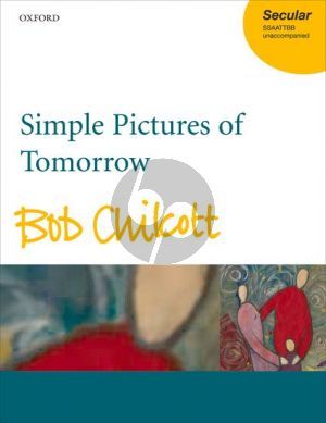 Chilcott Simple Pictures of Tomorrow (SATB-SATB)