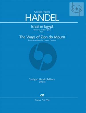 Handel Israel in Egypt HWV 54 Part 1 The Ways of Zion do Mourn (Funeral Anthem for Queen Caroline) (Full Score)
