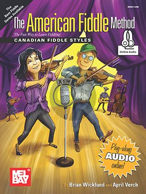 Wicklund-Verch The American Fiddle Method (Canadian Fiddle Styles) (The Fun Way to Learn Fiddling) (Book with Audio online)