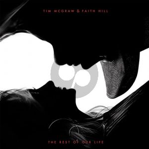 The Rest Of Our Life (feat. Faith Hill)