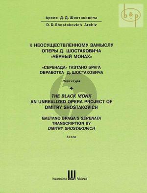 The Black Monk (unrealized Opera project) Braga's Serenata