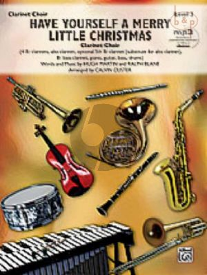 Have yourself a merry little Christmas (Clarinet Choir) (4 Clar.[Bb])-Bass Clar.-Piano-Guitar- Bass-Drums)