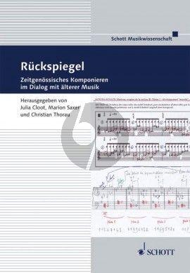 Thorau Ruckspiegel. Zeitgenossisches Komponieren in Dialog mit alterer Musik (Hardcover) (272 pag.) (germ.)