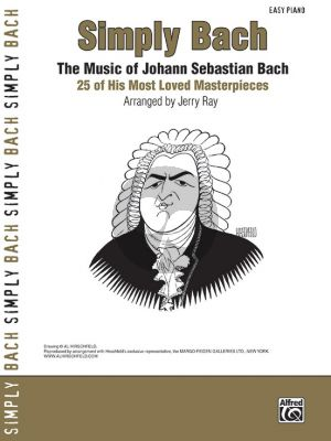 Bach Simply Bach (25 of his most loved Masterpieces) for Easy Piano (arranged by Jerry Ray)