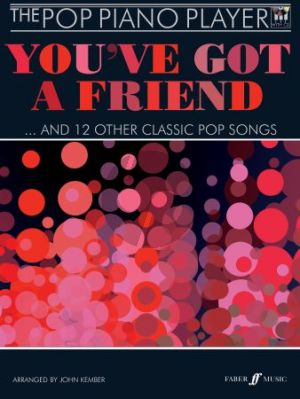 The Pop Piano Player: You've Got a Friend and 12 Other Classic Pop Songs (Bk-Cd) (arr. by John Kember)