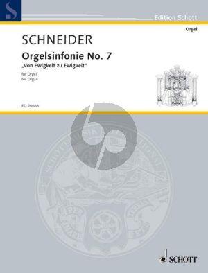 Schneider Orgelsinfonie No.7 Von Ewigkeit zu Ewigkeit