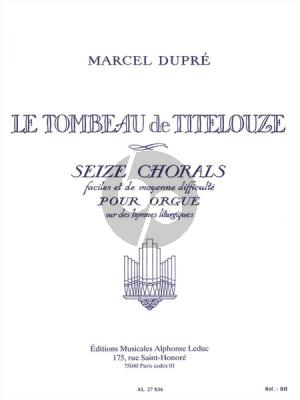 Dupre Le Tombeau de Titelouze Op.38 (13 Chorals faciles et de Moyenne Difficulte) Orgue