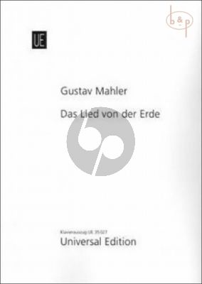 Das Lied von der Erde (A Symphony for Tenor and Alto[Bar.] Voice with Orch.)