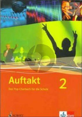 Auftakt 2. Das Pop-Chorbuch fur die Schule
