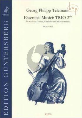 Essercizii Musici: Trio 2do G-major TWV 42:G6 (Viola da Gamba-obl.Cembalo-Bc)