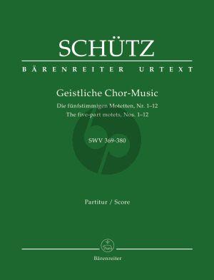 Schutz Geistliche Chor-Music (5-Stimmige Motette No.1 - 12) (SWV 369 - 380) (Score) (germ.) (Edited by Werner Breig) (Barenreiter-Urtext)