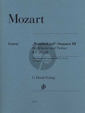 Mozart Wunderkind Sonaten Vol.3 KV 26 - 31 Violine und Klavier (edited by W.D.Seiffert) (fingering and bowing B.Schmid) (fingering piano A.Haering) (Henle-Urtext)