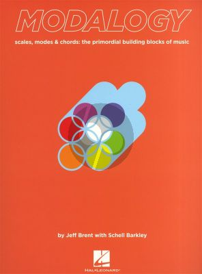 Modalogy (Scales-Modes & Chords: The Primordial Building Blocks of Music)