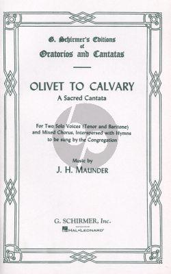 Maunder Olivet to Calvary A Sacred Cantata (Tenor-Bar.solo with SATB) Vocal Score (Schirmer)