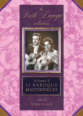 12 Baroque Master Pieces for 2 Guitars (Presti-Lagoya Collection Vol. 5) (edited by Frederic Zigante)