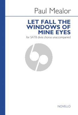 Mealor Let Fall the Windows of Mine Eyes SATB (div.)