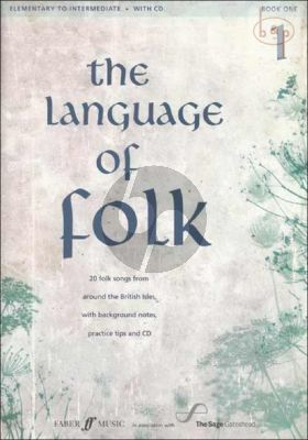 The Language of Folk Vol.1 (20 Folksongs from around the British Isles with background notes and practical tips)