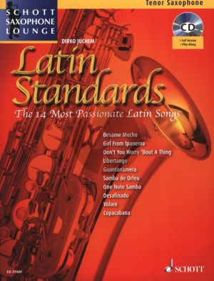 Latin Standards for Tenor Saxophone with Piano (14 Most Passionate Latin Songs) (Bk-Cd) (arr. Dirko Juchem)