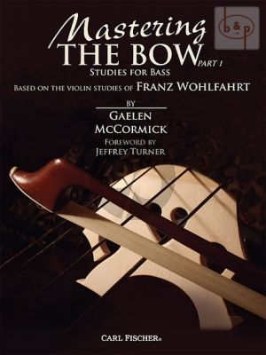McCormick Mastering the Bow Part 1 (based on the Studies of Franz Wohlfahrt