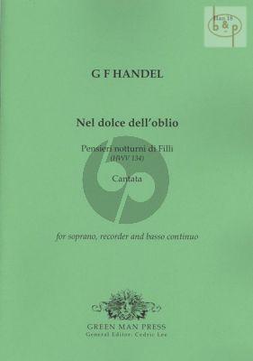 Nel dolce dell'oblio (Pensieri notturni di Fili) (Cantata) HWV 134 (Soprano-Treble Rec.- Bc)