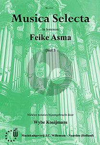 Musica Selecta Vol.3 In honorem Feike Asma (verzameld door Wybe Kooijmans)