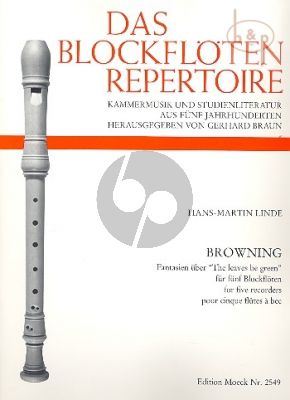 Browning (Fantasies on The Leaves be green) (5 Recorders) (SATB in mixed combinations) (Score/Parts)