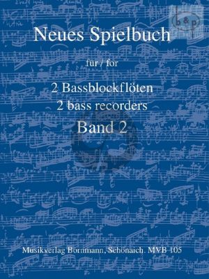 Neues Spielbuch Vol.2 2 Bassblockflöten (arr. Johannes Bornmann)