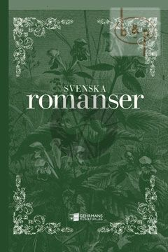 Svenska Romanser (Anthology of 115 Romances from 1800 till the 21st. Century) Voice and Piano
