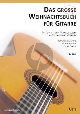 Das Grosse Weihnachtsbuch fur Gitarre (50 Advents- und Weihnachtslieder zum Mitsingen und Mistspielen