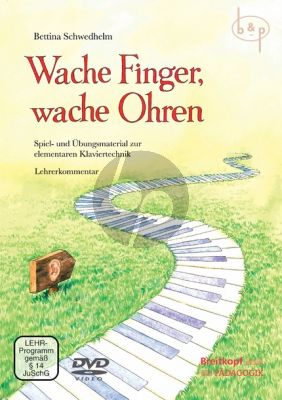 Wache Finger, Wache Ohren. Spiel und Ubungsmaterial zur elementaren Klaviertechnik Lehrerkommentar