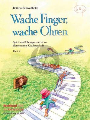 Wache Finger, Wache Ohren Vol.2 Spiel- und Ubungsmaterial zur elementaren Klaviertechnik