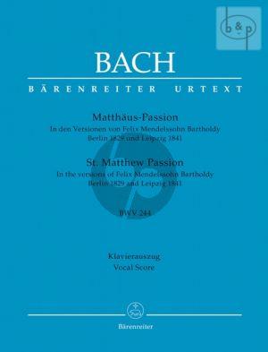Matthaus Passion BWV 244 (Mendelssohn version of Berlin 1829 and Leipzig 1841) (Soli-Choir- Orch.) (Vocal Score)
