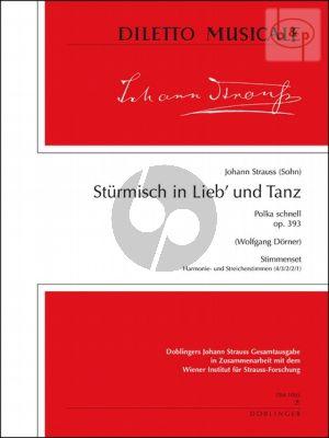 Sturmisch in Lieb und Tanz (Polka schnell) Op.393 (Orch.)