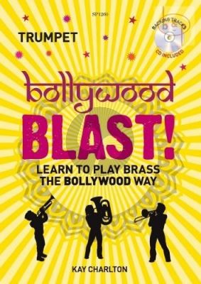 Bollywood Blast (Learn to Play Brass the Bollywood Way)
