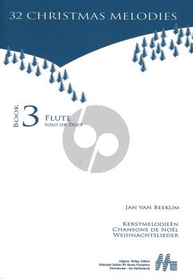 Jan van Beekum 32 Christmas Melodies Flute Solo of Duet (Book 3)