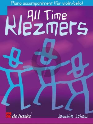 Johow All Time Klezmers Pianoaccompaniment (for Violin and Cello)