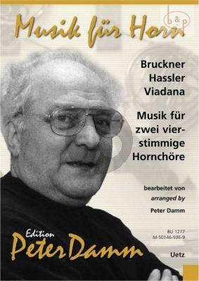 Musik fur 2 Vierstimmige Hornchore: Bruckner-Hassler-Viadana