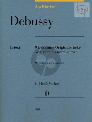 Debussy am Klavier (9 Bekannte Orginalwerke mit praktischen Erlauterungen)