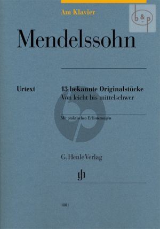 Mendelssohn am Klavier (13 bekannte Originalstucke mit praktischen Erlauterungen)