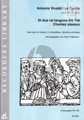 Di due rai languire RV 749 and Le Comte Chantez oiseaux (2 Arias for Soprano- 2 / 3 Recorders- Strings and Bc)