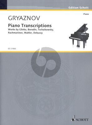 Gryaznov Piano Transcriptions. Works by Glinka-Borodin- Tchaikovsky-Rachmaninoff-Mahler and Debussy.
