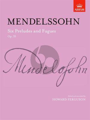 Mendelssohn 6 Preludes & Fugues Op.35 Piano Solo